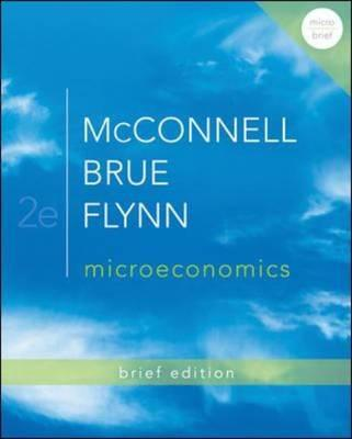 Microeconomics By Mcconnell, Campbell/ Brue, Stanley/ Flynn, Sean