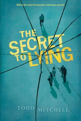 The Secret to Lying By Mitchell, Todd