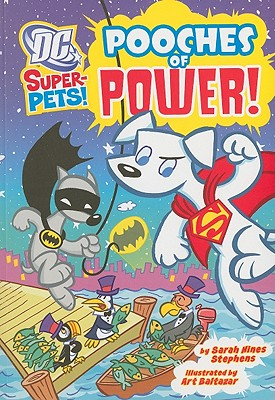 Dc Super-pets: Pooches of Power! By Stephens, Sarah/ Baltazar, Art (ILT)